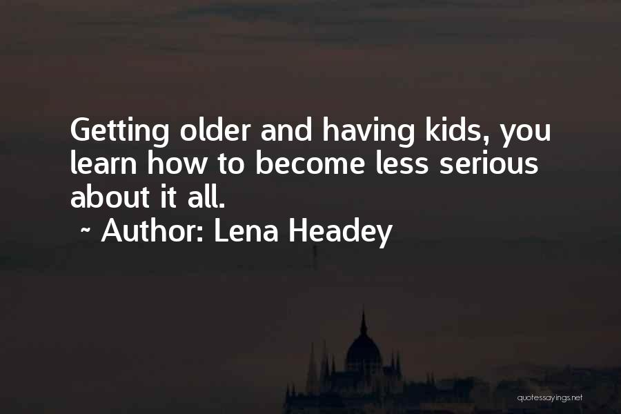 Lena Headey Quotes 1295870