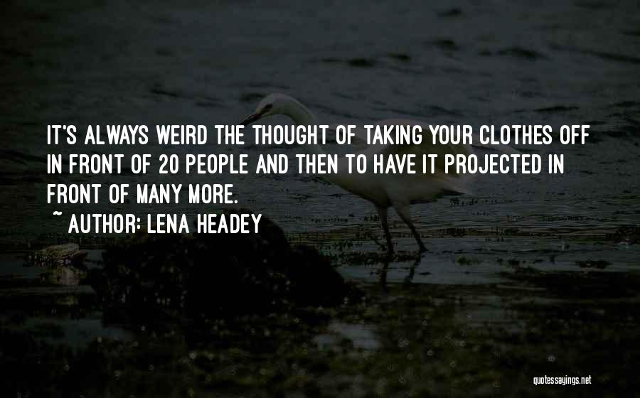 Lena Headey Quotes 1383872