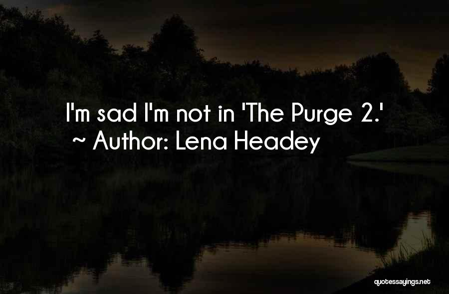 Lena Headey Quotes 1613398