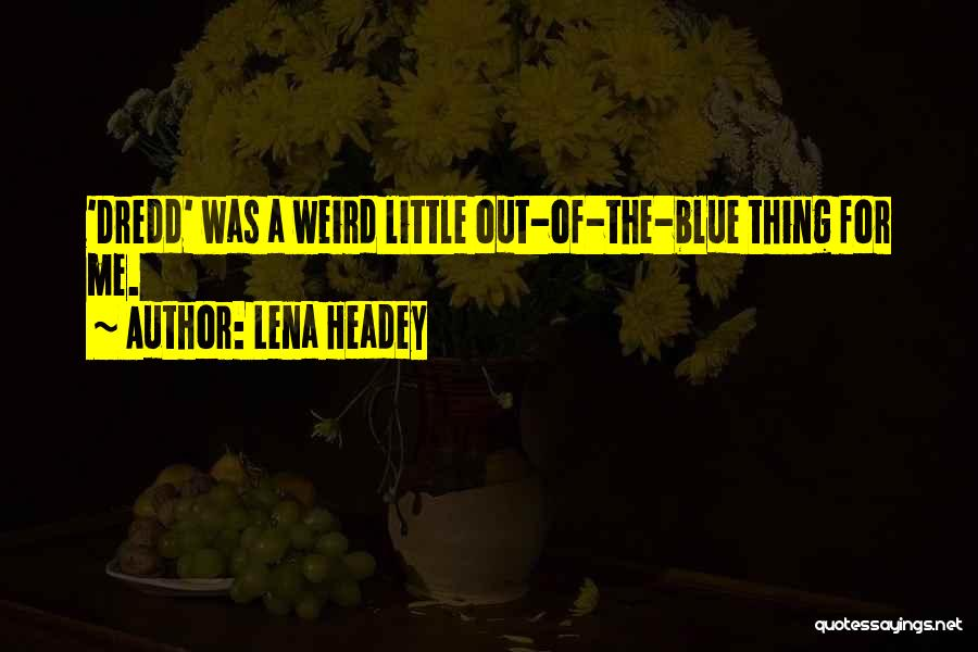 Lena Headey Quotes 2170551