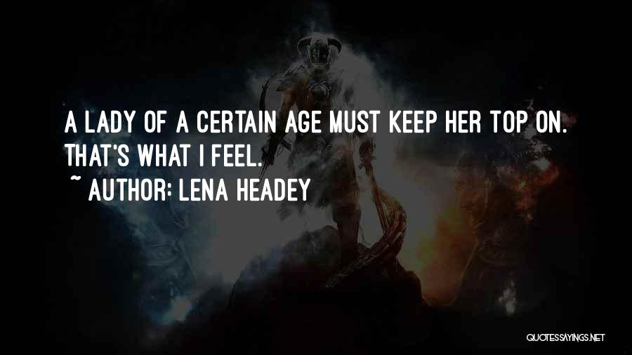 Lena Headey Quotes 2179504