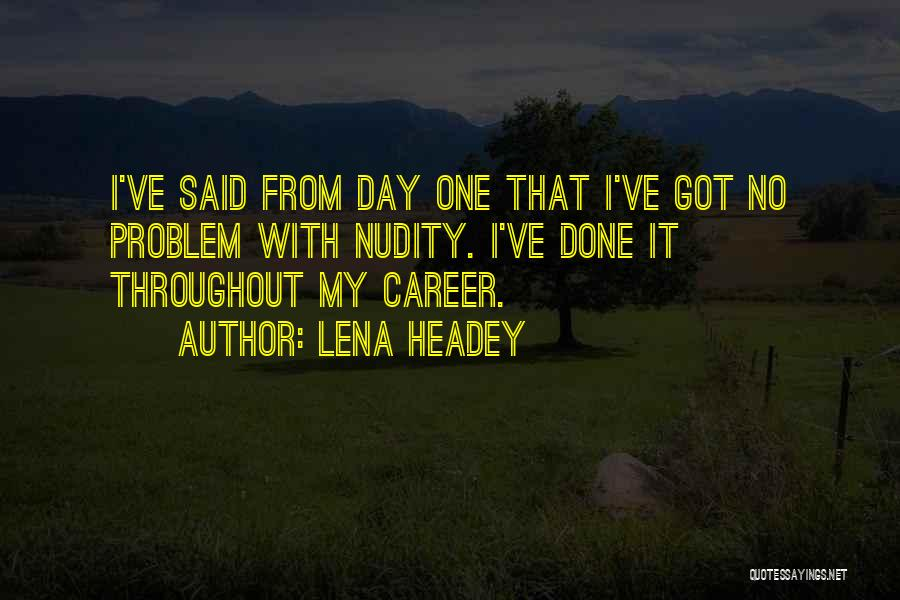 Lena Headey Quotes 332983