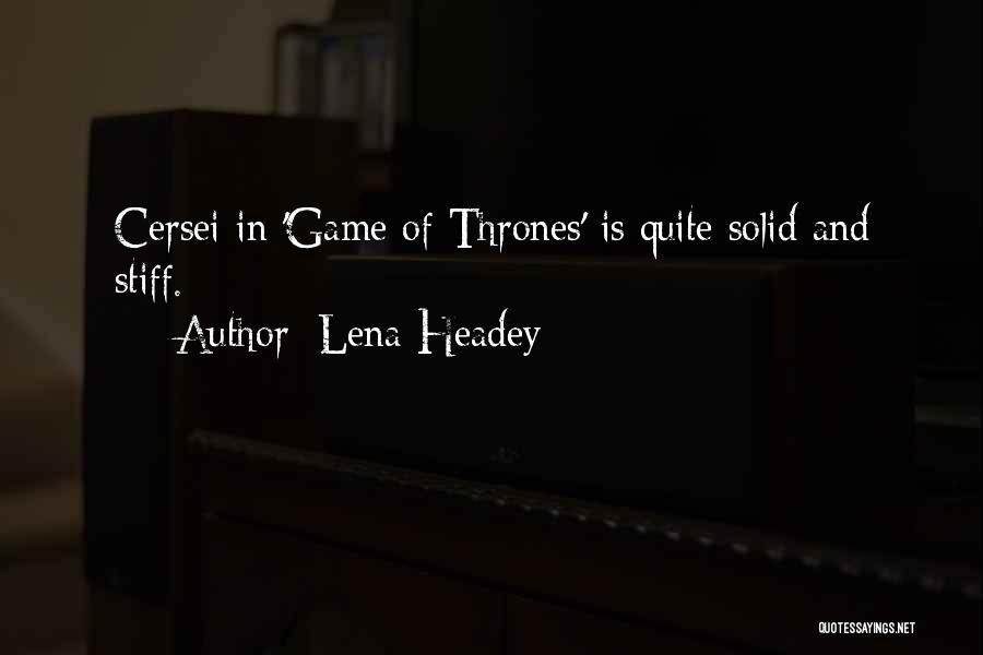 Lena Headey Quotes 381074