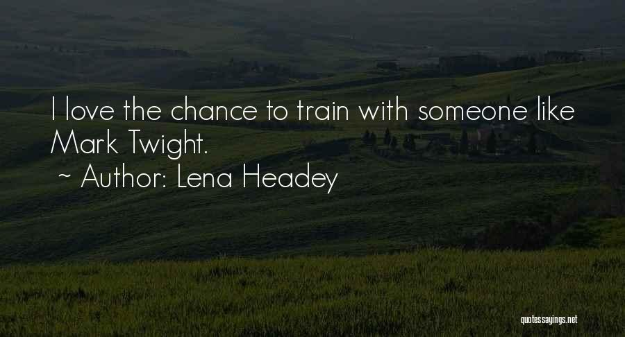 Lena Headey Quotes 595126