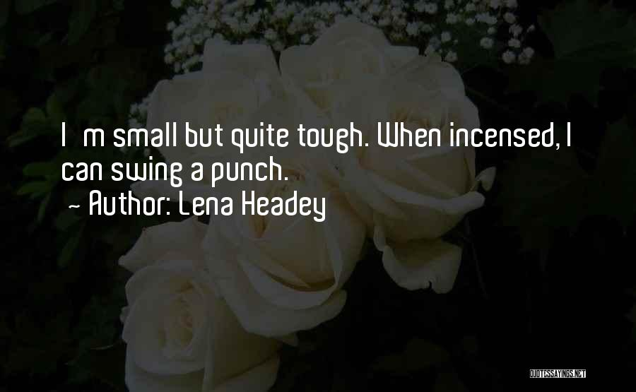 Lena Headey Quotes 634666