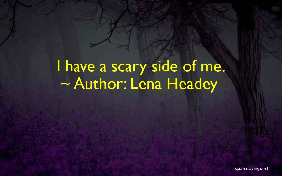 Lena Headey Quotes 699377