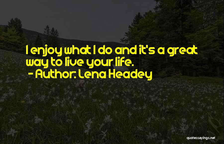 Lena Headey Quotes 835003