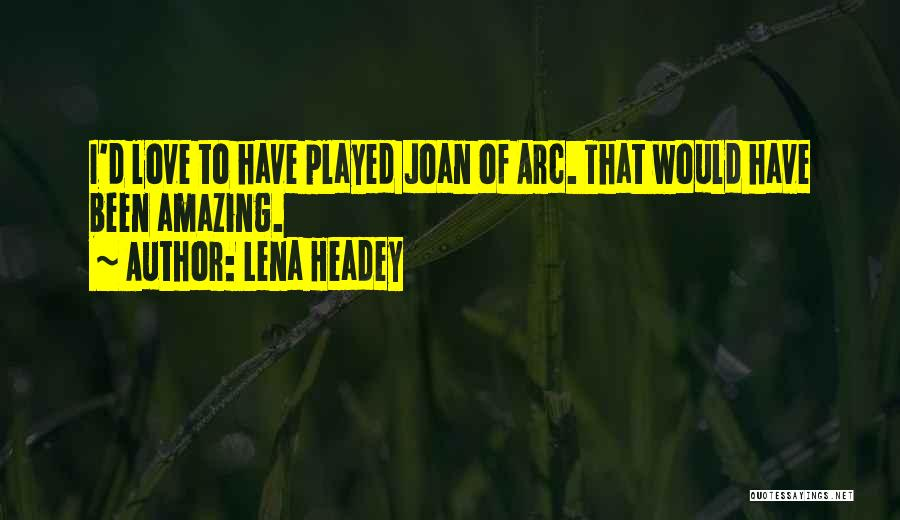 Lena Headey Quotes 877713
