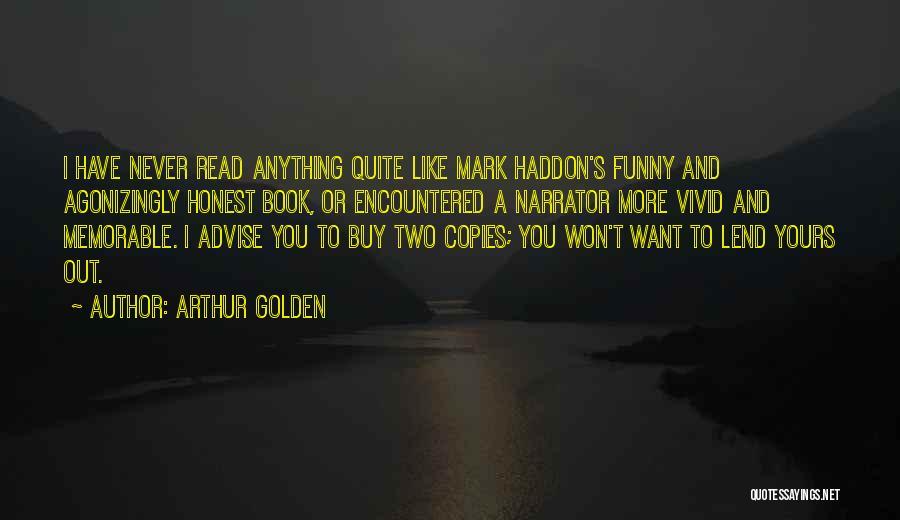 Lend Quotes By Arthur Golden