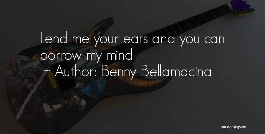 Lend Quotes By Benny Bellamacina
