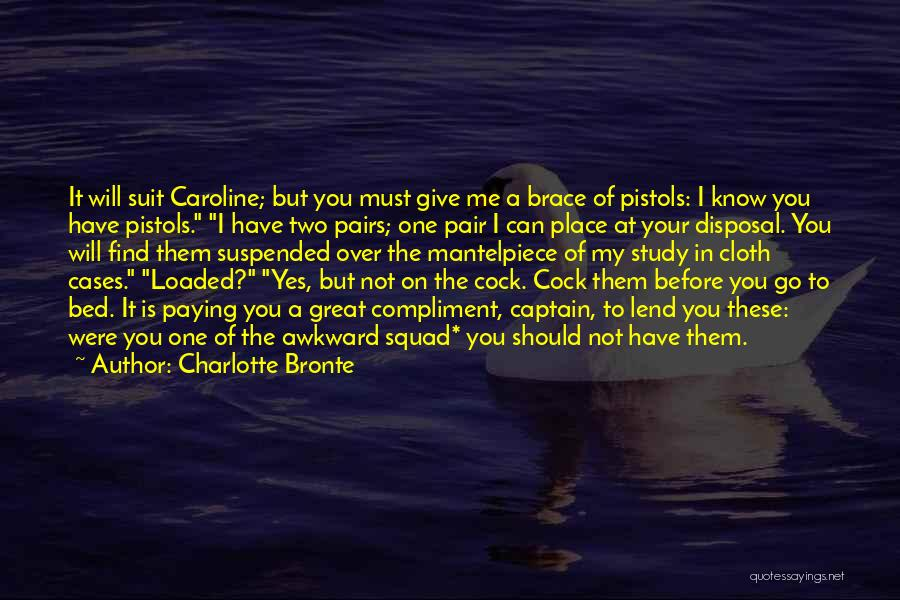 Lend Quotes By Charlotte Bronte