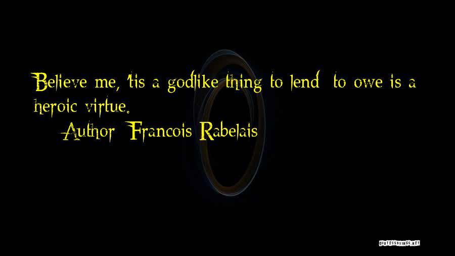 Lend Quotes By Francois Rabelais