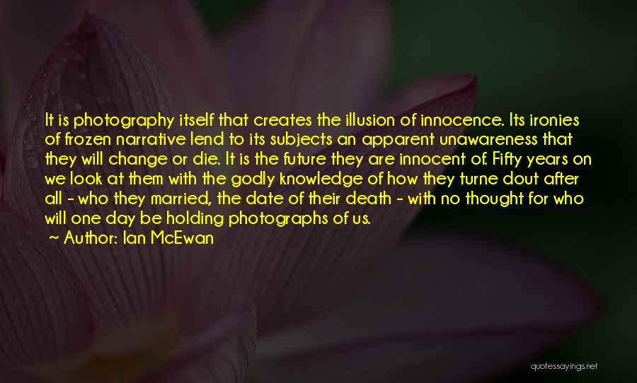 Lend Quotes By Ian McEwan