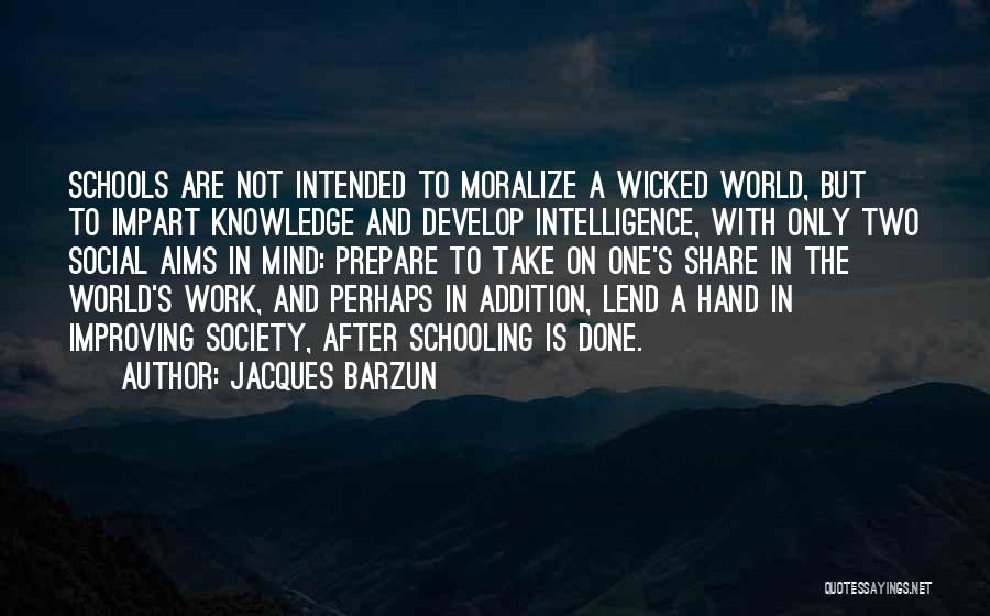 Lend Quotes By Jacques Barzun
