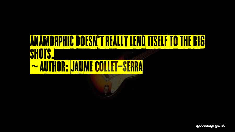 Lend Quotes By Jaume Collet-Serra