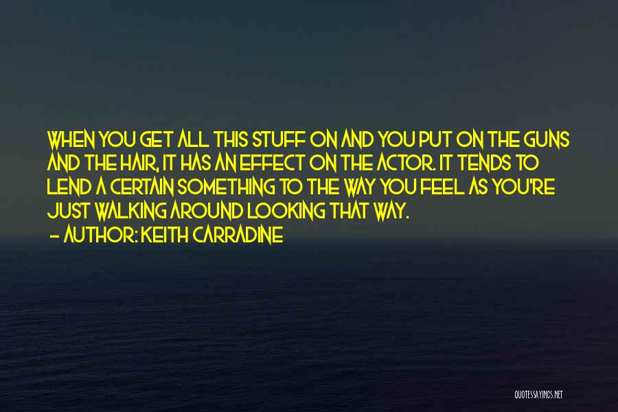 Lend Quotes By Keith Carradine