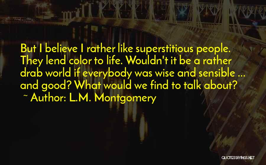 Lend Quotes By L.M. Montgomery