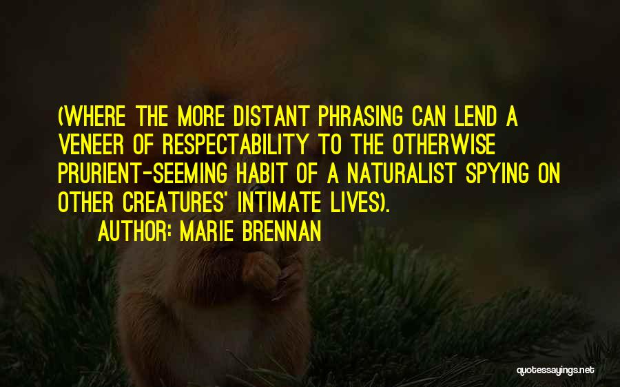 Lend Quotes By Marie Brennan
