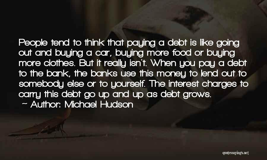 Lend Quotes By Michael Hudson