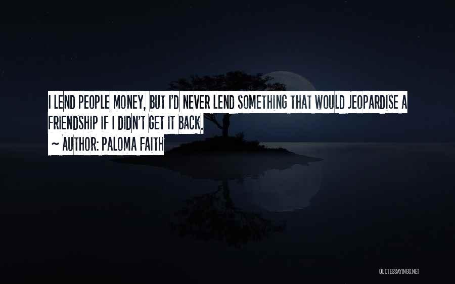 Lend Quotes By Paloma Faith