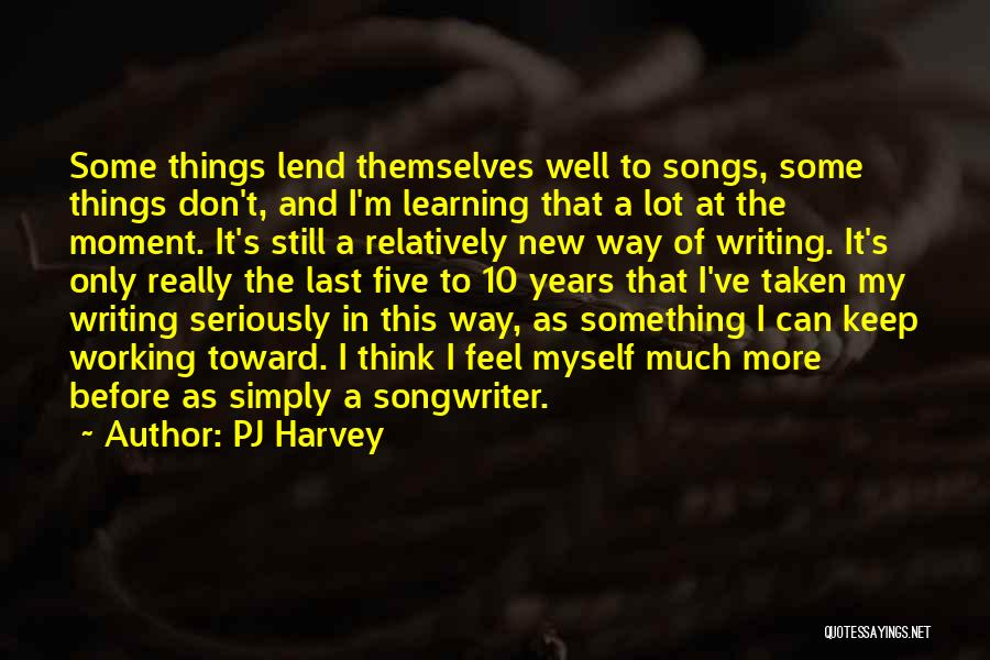 Lend Quotes By PJ Harvey