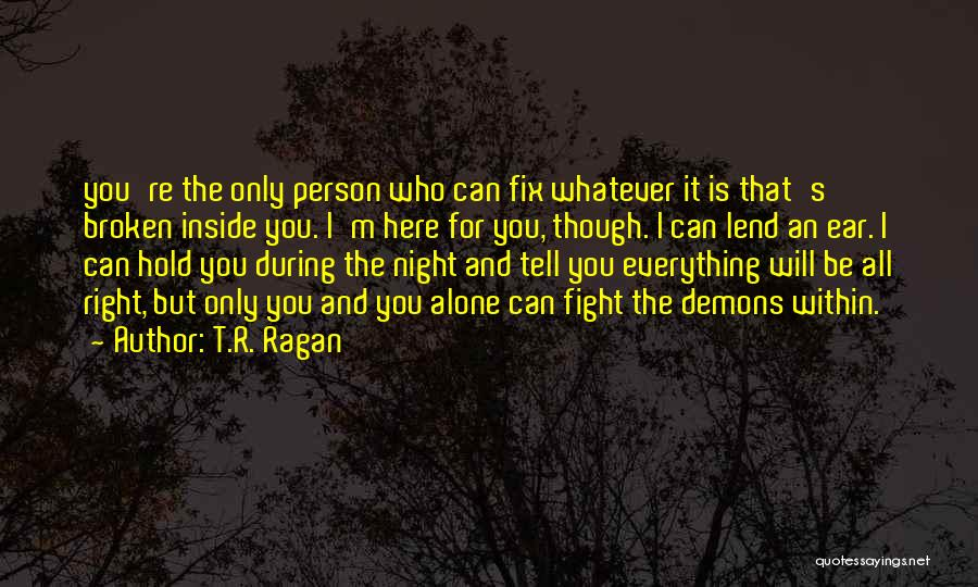 Lend Quotes By T.R. Ragan