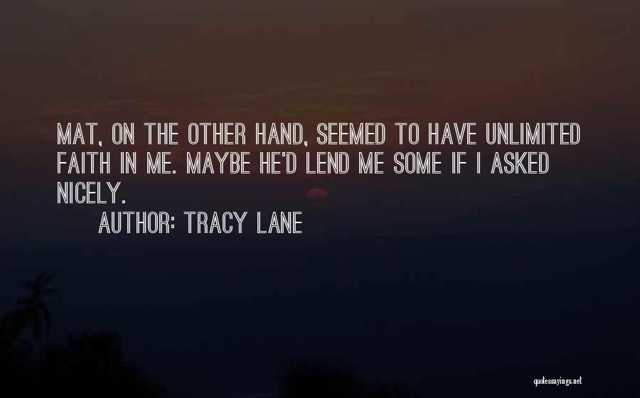 Lend Quotes By Tracy Lane