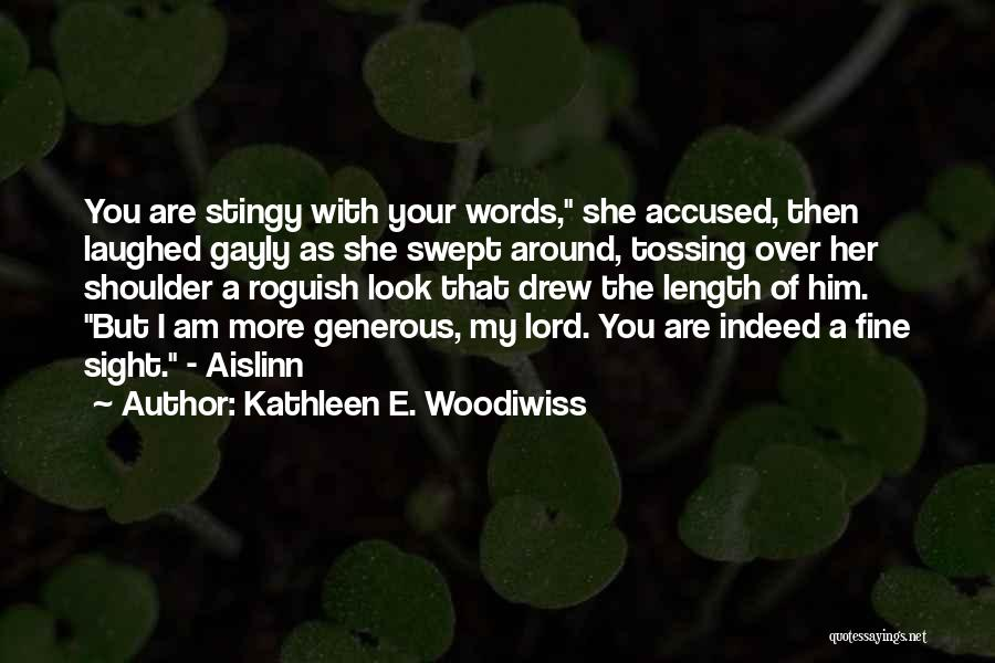 Length Quotes By Kathleen E. Woodiwiss