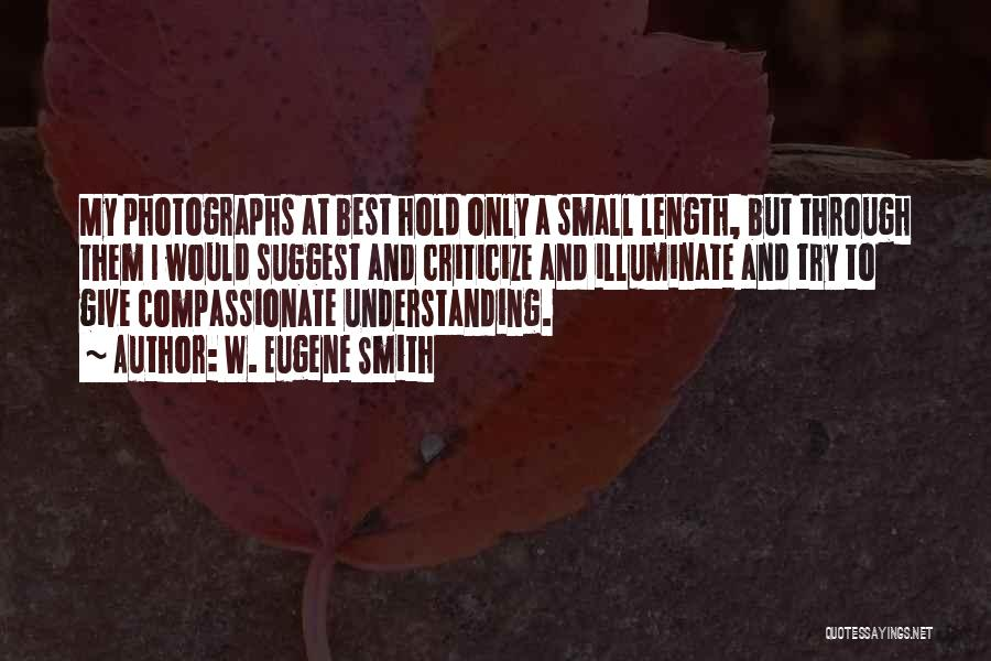 Length Quotes By W. Eugene Smith