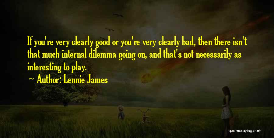 Lennie James Quotes 1147189