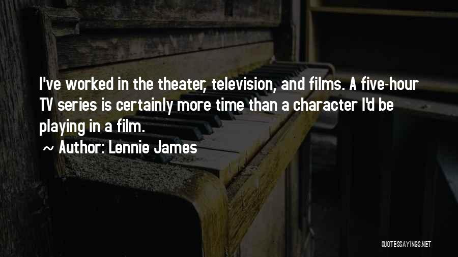 Lennie James Quotes 1738988