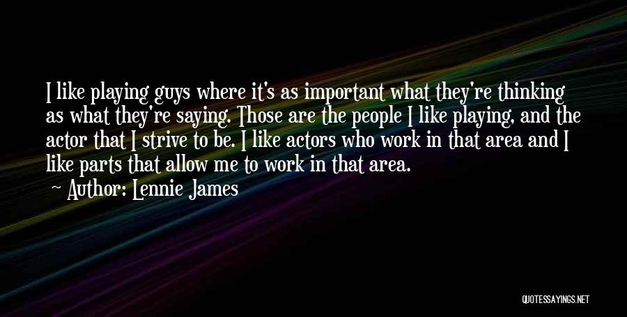 Lennie James Quotes 886616