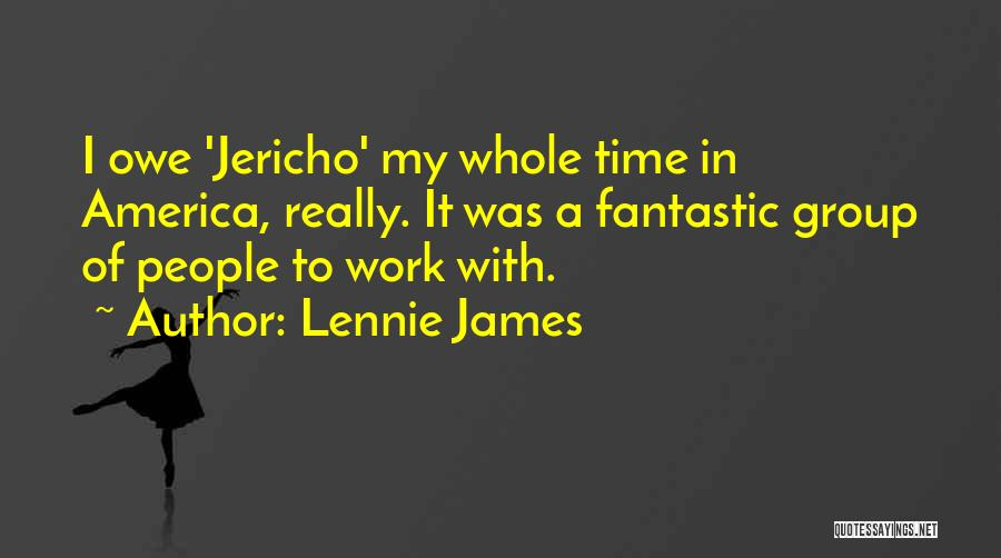 Lennie James Quotes 947795
