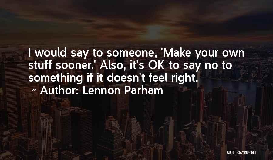 Lennon Parham Quotes 529314
