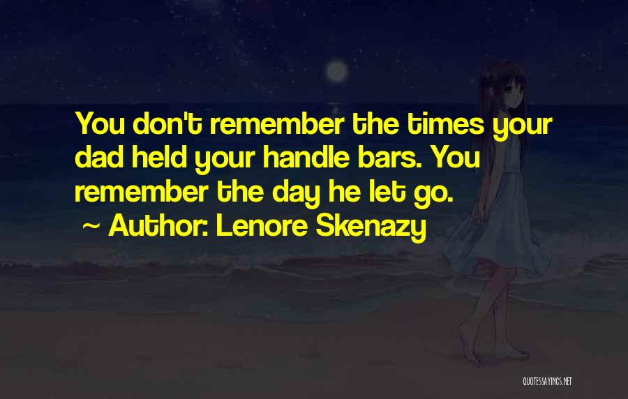Lenore Skenazy Quotes 1317125