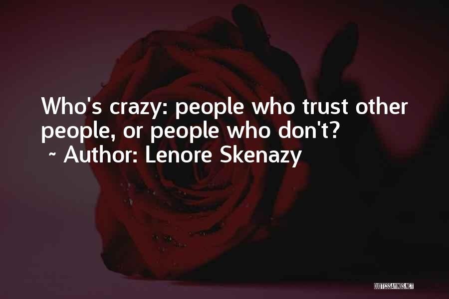 Lenore Skenazy Quotes 1594464