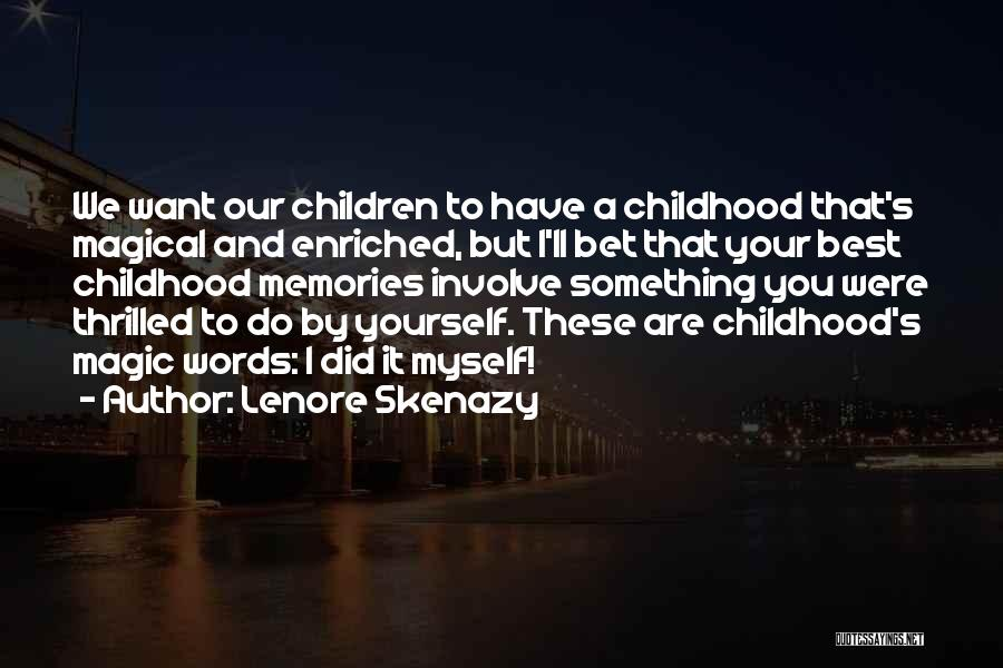 Lenore Skenazy Quotes 1839454