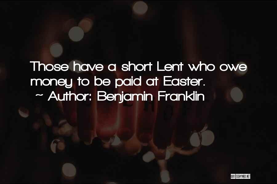 Lent And Easter Quotes By Benjamin Franklin