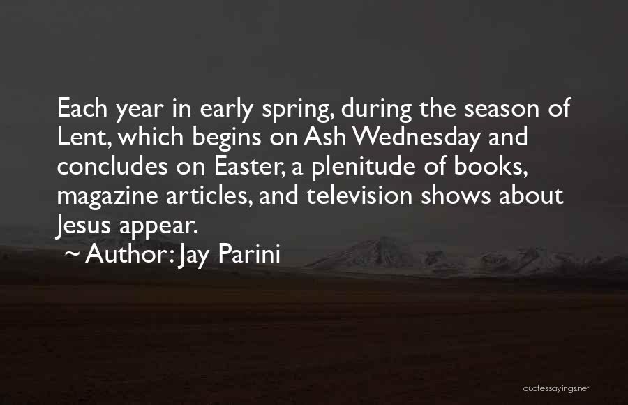 Lent And Easter Quotes By Jay Parini