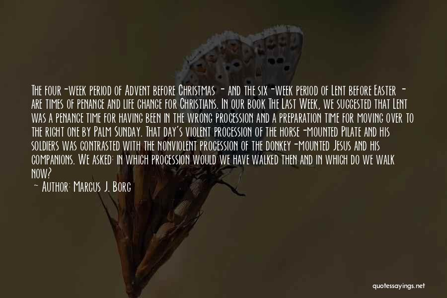 Lent And Easter Quotes By Marcus J. Borg