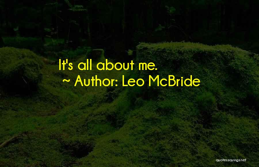 Leo McBride Quotes 738842