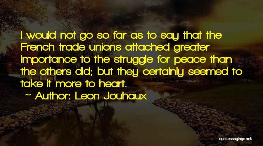 Leon Jouhaux Quotes 1780435