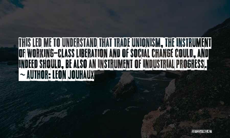 Leon Jouhaux Quotes 1794862