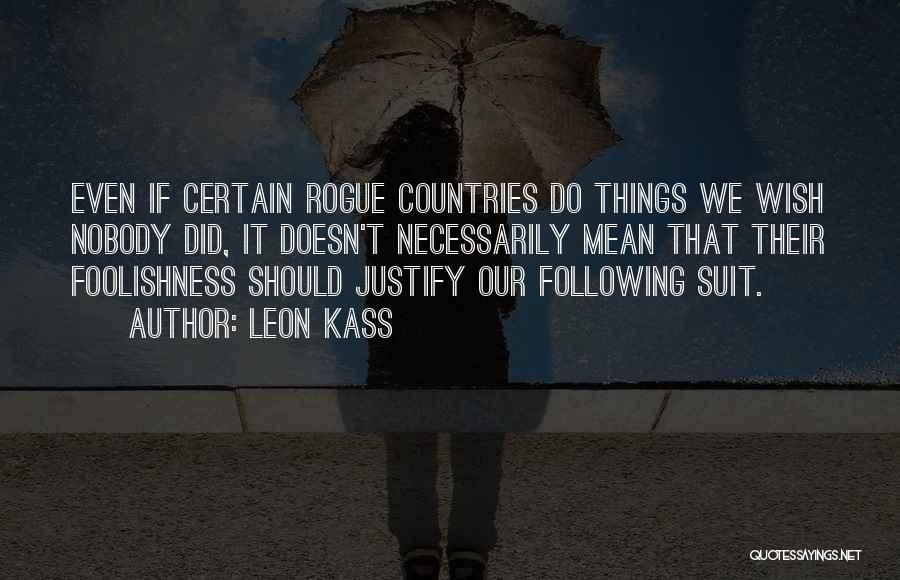 Leon Kass Quotes 1363627