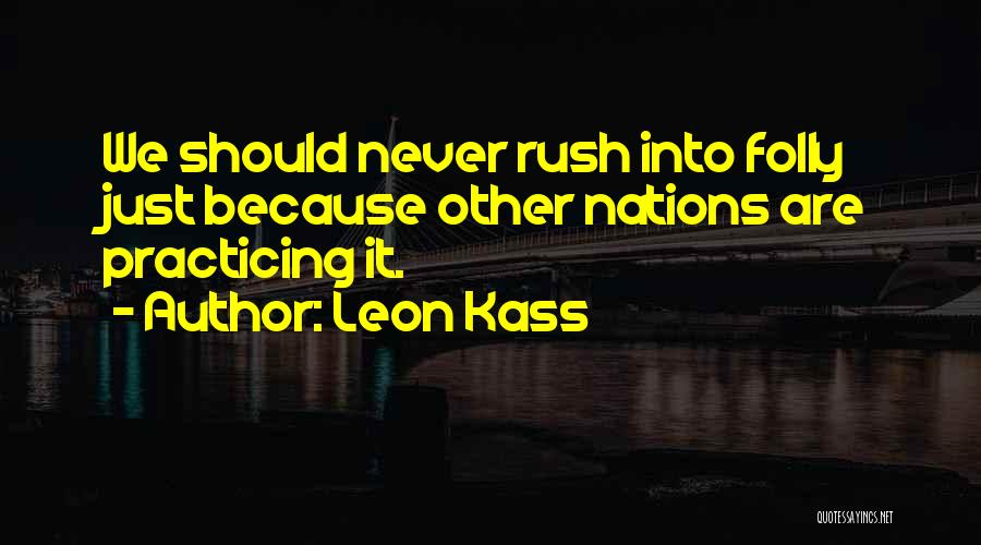 Leon Kass Quotes 152858