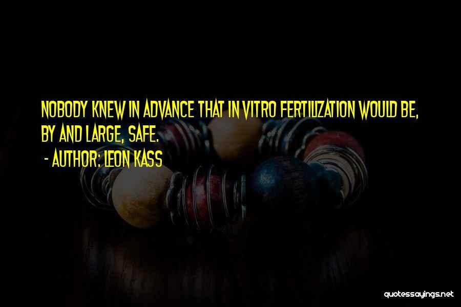 Leon Kass Quotes 1550398