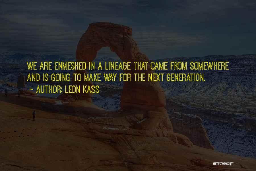 Leon Kass Quotes 2087484