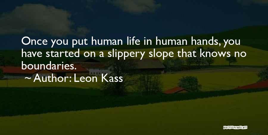 Leon Kass Quotes 524641