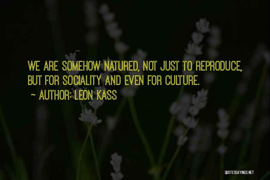 Leon Kass Quotes 699378
