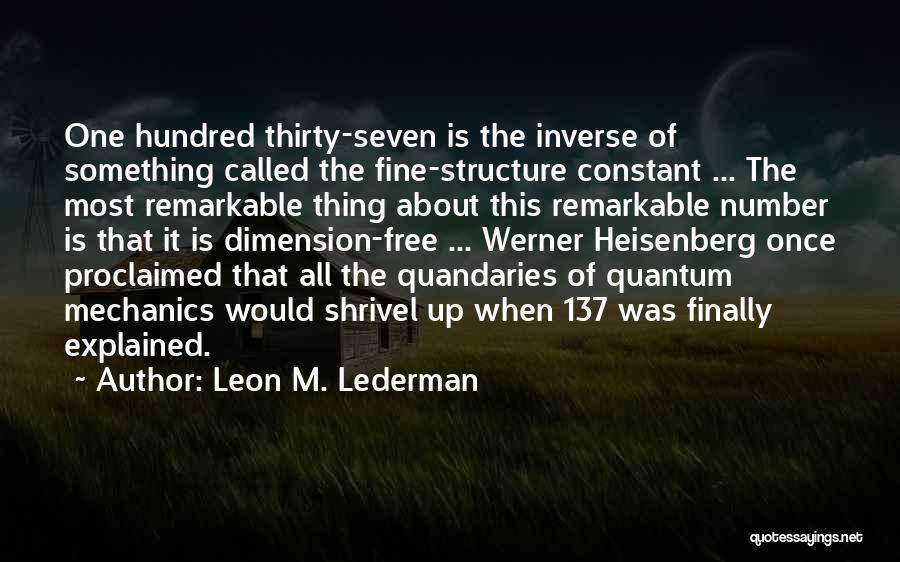 Leon M. Lederman Quotes 1139637